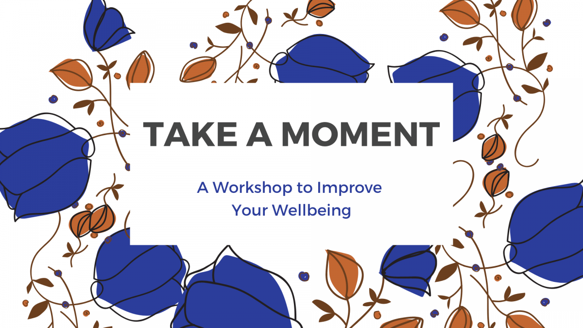 Take a Moment: A Workshop to Improve Your Wellbeing