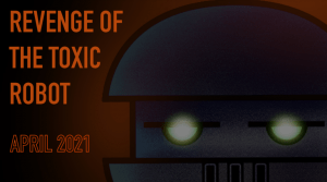 """""""Earth Day: Revenge of the Toxic Robot"""" Live Virtual Show"""